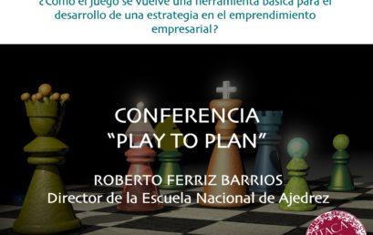 "Conferencia ""Play to Plan"""